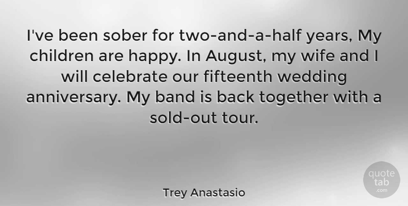 Trey Anastasio Quote About Anniversary, Wedding, Children: Ive Been Sober For Two...