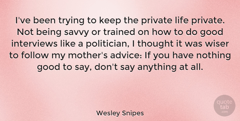 Wesley Snipes Ive Been Trying To Keep The Private Life Private