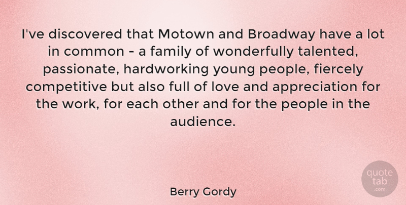Berry Gordy Quote About Appreciation, People, Passionate: Ive Discovered That Motown And...