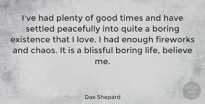 Dax Shepard Ive Had Plenty Of Good Times And Have Settled