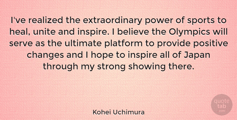 Kohei Uchimura Quote About Sports, Strong, Believe: Ive Realized The Extraordinary Power...