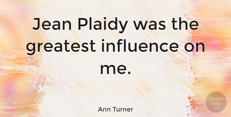 Ann Turner Quote About undefined: Jean Plaidy Was The Greatest...