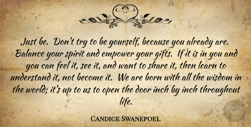 Candice Swanepoel Quote About Being Yourself, Doors, Empowering: Just Be Dont Try To...