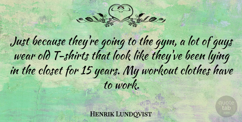 Henrik Lundqvist Just Because Theyre Going To The Gym A Lot Of