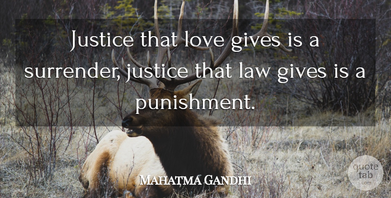 Mahatma Gandhi Quote About Love, Heart, Compassion: Justice That Love Gives Is...