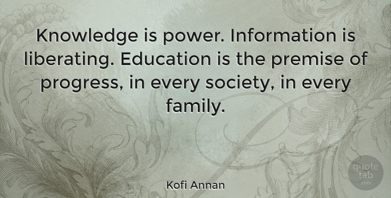 Kofi Annan Knowledge Is Power Information Is Liberating Education