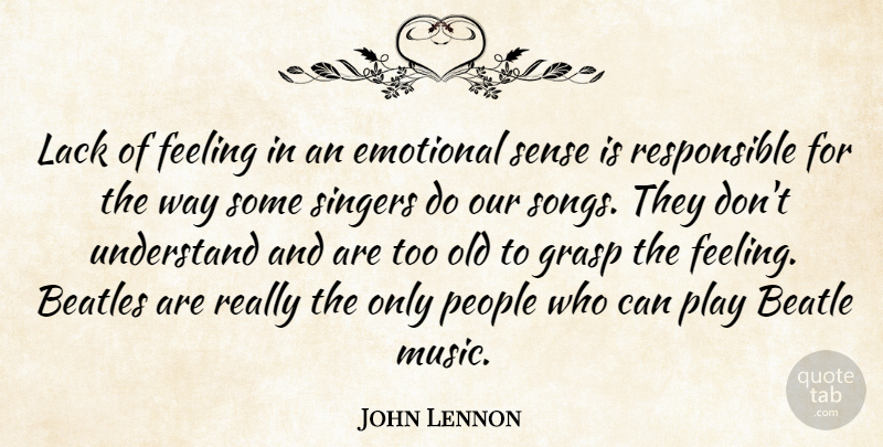 John Lennon Quote About Music, Song, Emotional: Lack Of Feeling In An...