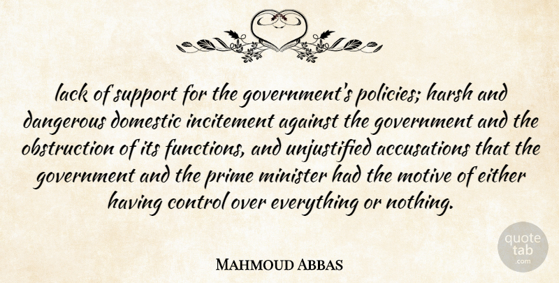 Mahmoud Abbas Quote About Against, Control, Dangerous, Domestic, Either: Lack Of Support For The...
