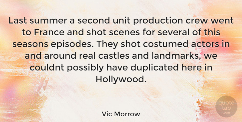 Vic Morrow Quote About Summer, Real, Castles: Last Summer A Second Unit...