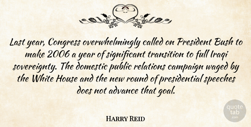 Harry Reid Quote About Advance, Bush, Campaign, Congress, Domestic: Last Year Congress Overwhelmingly Called...