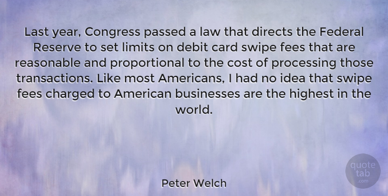 Peter Welch Quote About Years, Law, Ideas: Last Year Congress Passed A...