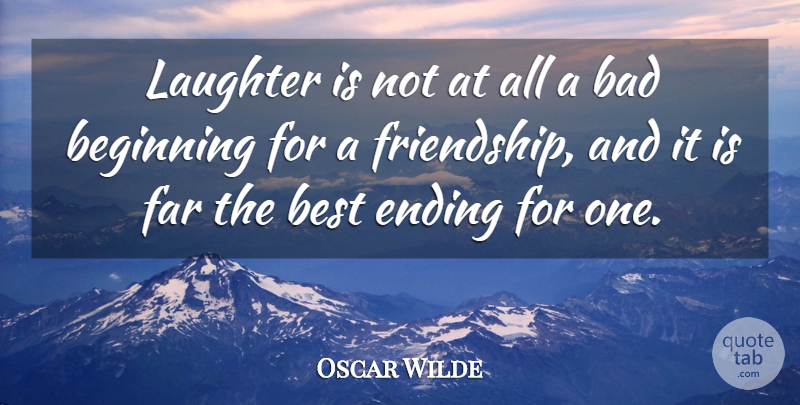 Oscar Wilde Quote About Funny, Friendship, Witty: Laughter Is Not At All.