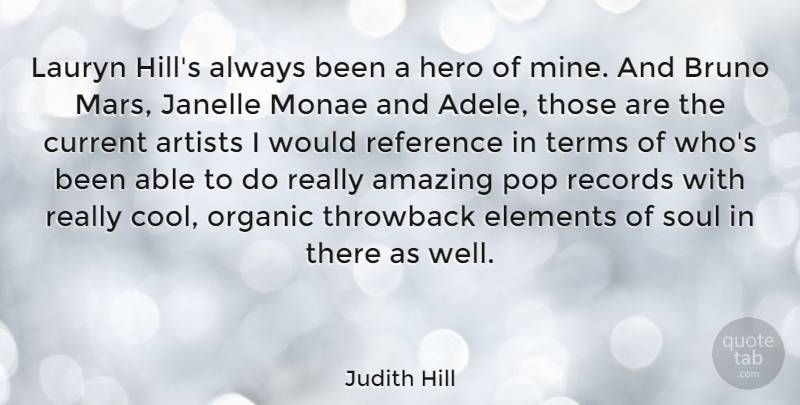 Judith Hill Quote About Amazing, Artists, Cool, Current, Elements: Lauryn Hills Always Been A...