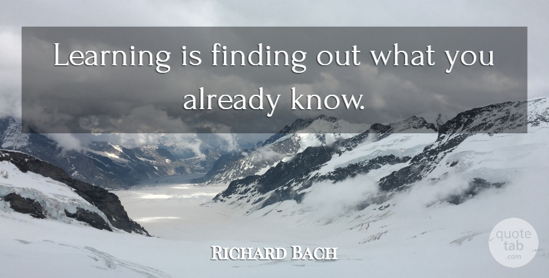 Richard Bach Quote About Education, Learning Knowledge, Doers: Learning Is Finding Out What...