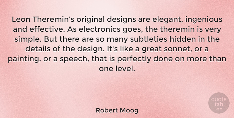 Robert Moog Quote About Design, Designs, Details, Great, Hidden: Leon Theremins Original Designs Are...