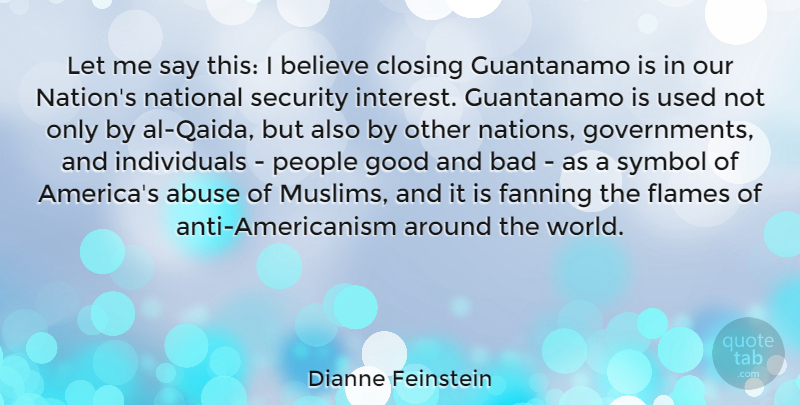 Dianne Feinstein Quote About Believe, Government, Flames: Let Me Say This I...