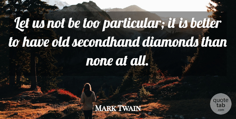 Mark Twain Quote About Time, Advice, Literature: Let Us Not Be Too...