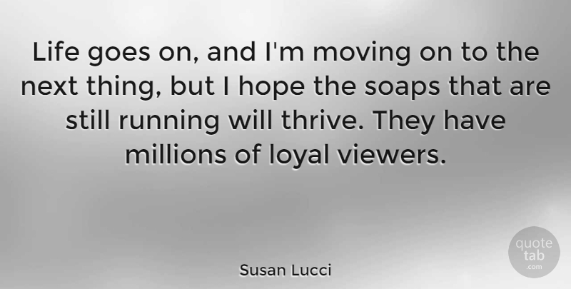 Susan Lucci Life Goes On And Im Moving On To The Next Thing But
