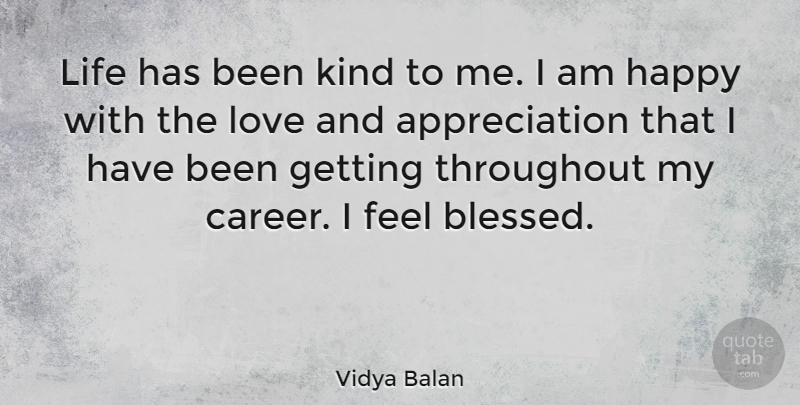 Vidya Balan Quote About Appreciation, Blessed, Careers: Life Has Been Kind To...