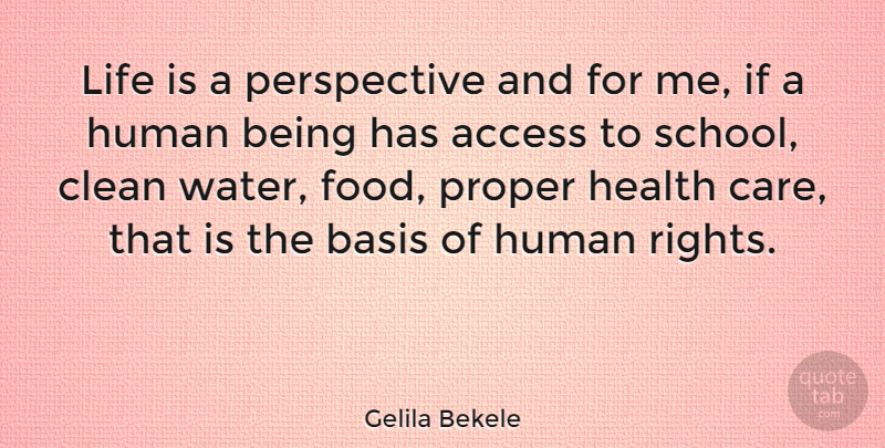 Gelila Bekele Life Is A Perspective And For Me If A Human Being