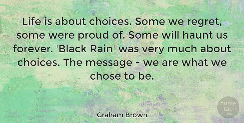 Graham Brown Life Is About Choices Some We Regret Some Were Proud