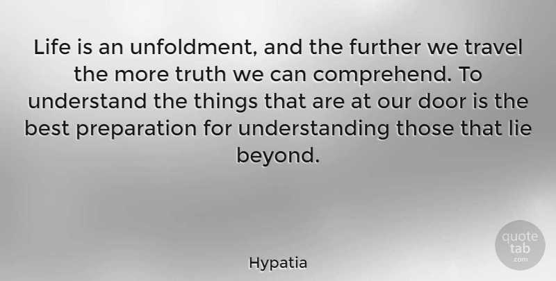 Hypatia Life Is An Unfoldment And The Further We Travel The More