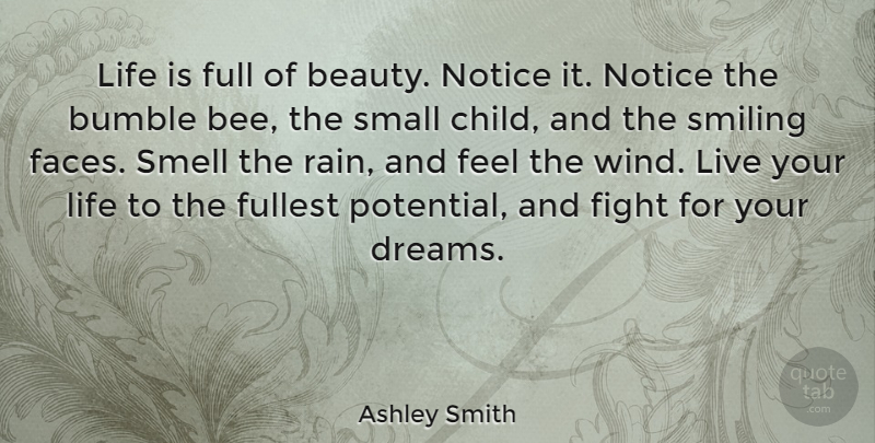 Ashley Smith Quote About Life, Beauty, Dream: Life Is Full Of Beauty...