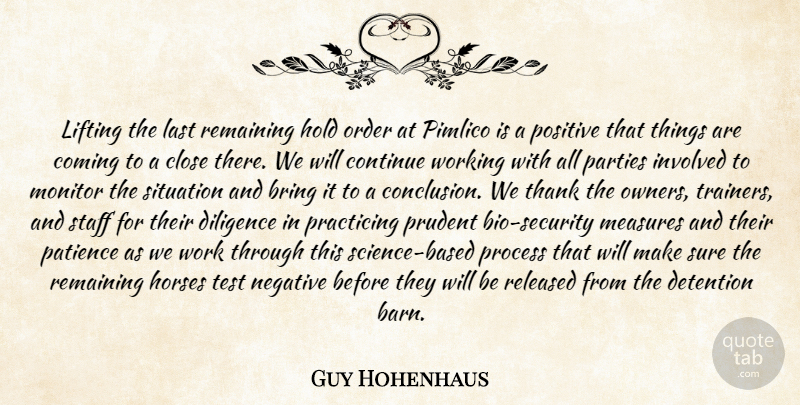 Guy Hohenhaus Quote About Bring, Close, Coming, Continue, Detention: Lifting The Last Remaining Hold...