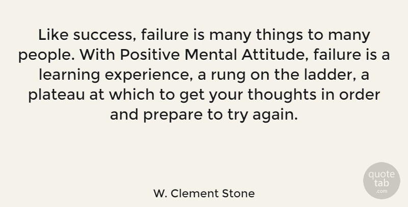 W. Clement Stone Quote About Positive, Attitude, Failure: Like Success Failure Is Many...