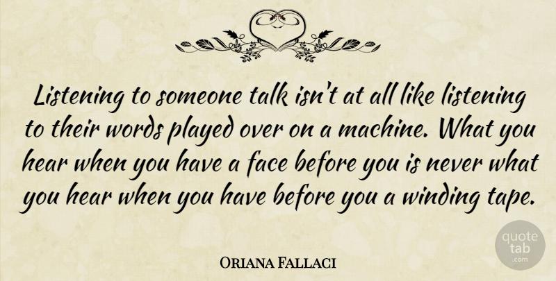 Oriana Fallaci Listening To Someone Talk Isnt At All Like