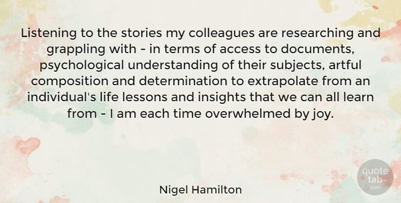 Nigel Hamilton Listening To The Stories My Colleagues Are