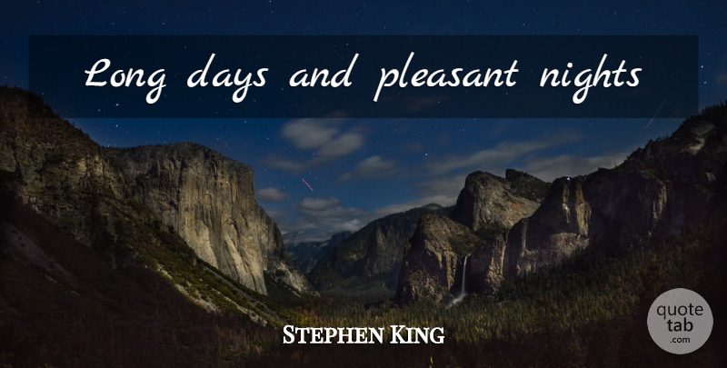 Stephen King Quote About Night, Long, Dark Tower: Long Days And Pleasant Nights...