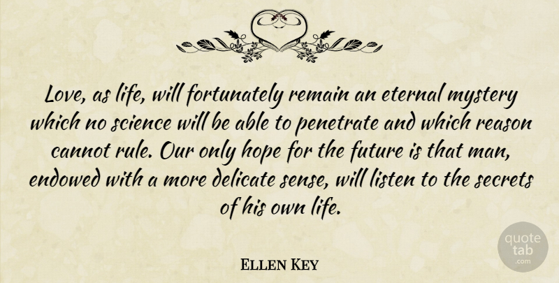 Ellen Key Love As Life Will Fortunately Remain An Eternal Mystery