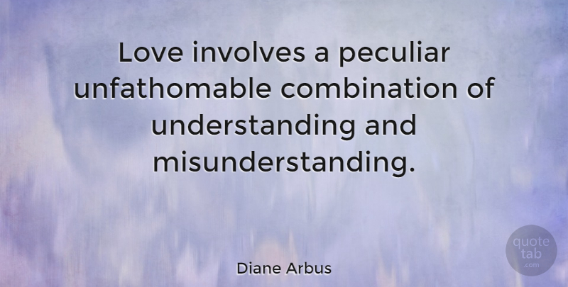 Diane Arbus Love Involves A Peculiar Unfathomable Combination Of