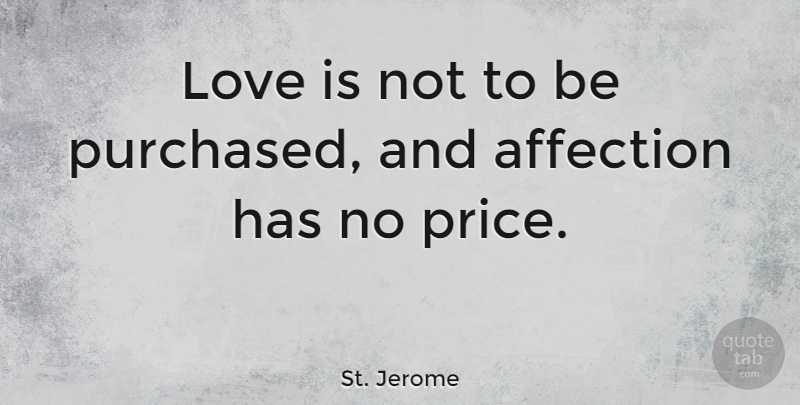 St Jerome Love Is Not To Be Purchased And Affection Has No Price