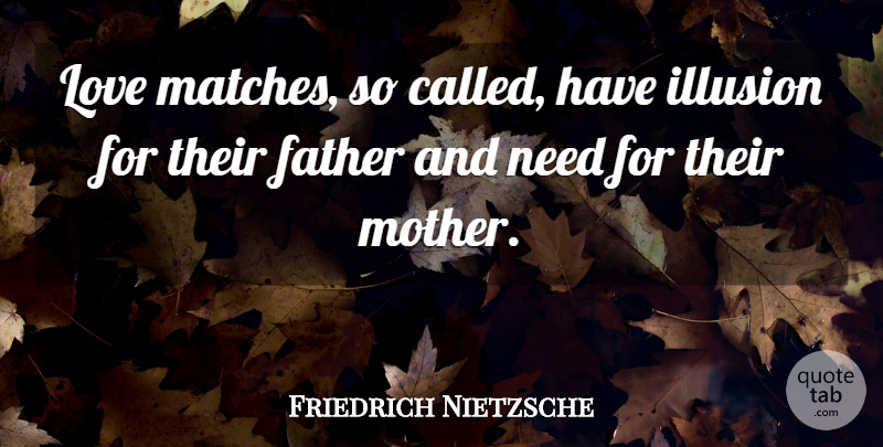 Friedrich Nietzsche Quote About Love, Marriage, Fathers Day: Love Matches So Called Have...
