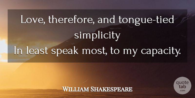 William Shakespeare Quote About Love, Simplicity, Tongue: Love Therefore And Tongue Tied...