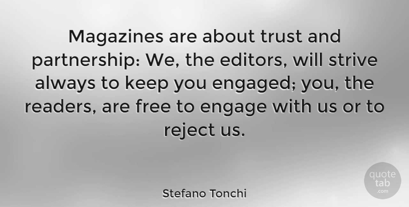 Stefano Tonchi Quote About Engage, Magazines, Reject, Trust: Magazines Are About Trust And...