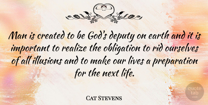 Cat Stevens Quote About Men, Preparation, Important: Man Is Created To Be...