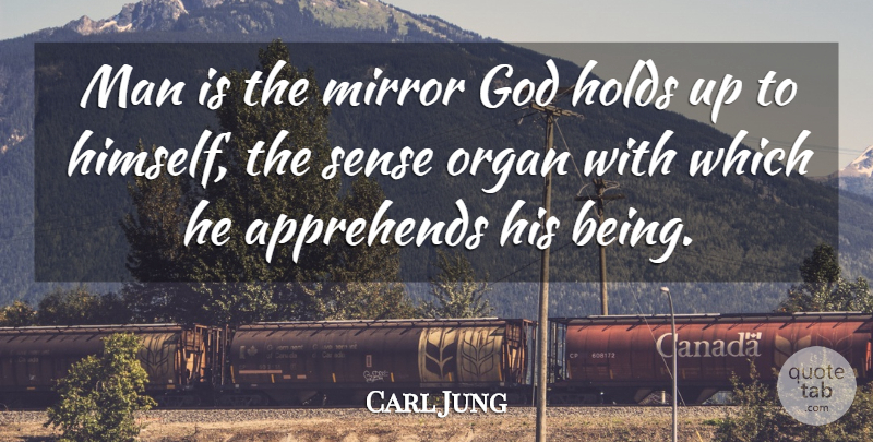 Carl Jung Man Is The Mirror God Holds Up To Himself The Sense
