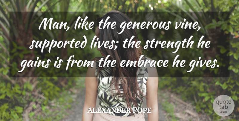 Alexander Pope Quote About Men, Giving, Society: Man Like The Generous Vine...