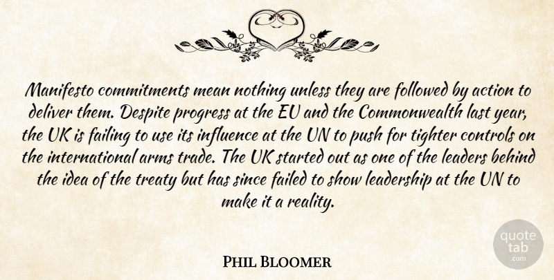 Phil Bloomer Quote About Action, Arms, Behind, Controls, Deliver: Manifesto Commitments Mean Nothing Unless...