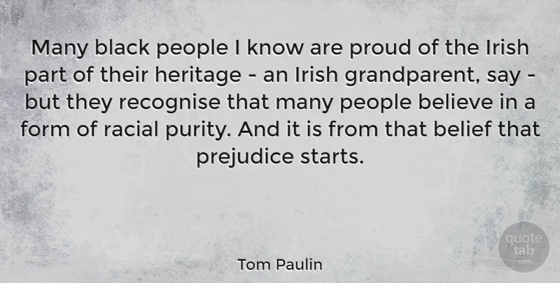 Tom Paulin Many Black People I Know Are Proud Of The Irish Part Of