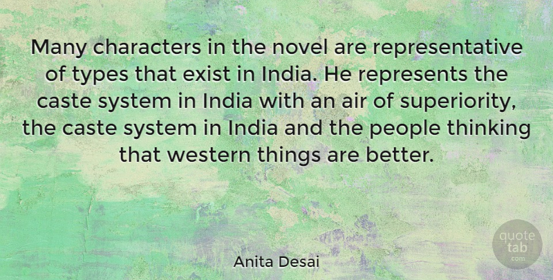 Anita Desai Quote About Air, Caste, Characters, Exist, India: Many Characters In The Novel...