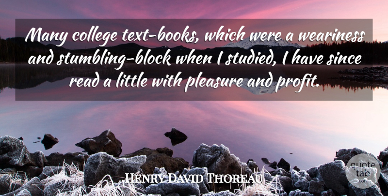 Henry David Thoreau Quote About Education, Block, Book: Many College Text Books Which...