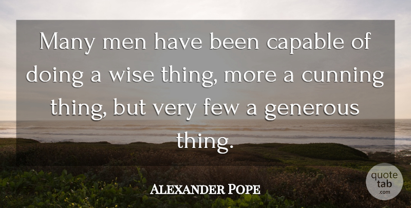 Alexander Pope Quote About Wise, Honesty, Women: Many Men Have Been Capable...