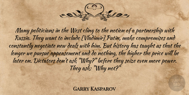 Garry Kasparov Quote About Taught Us, Russia, Why Not: Many Politicians In The West...