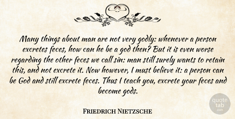 Friedrich Nietzsche Many Things About Man Are Not Very Godly