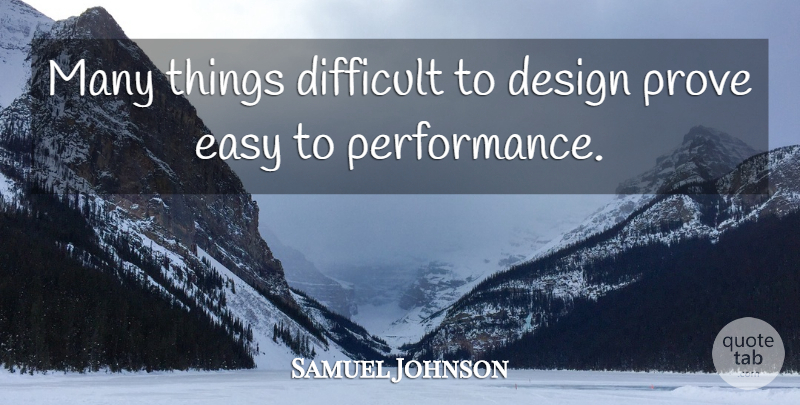 Samuel Johnson Quote About Design, Easy, Difficult: Many Things Difficult To Design...