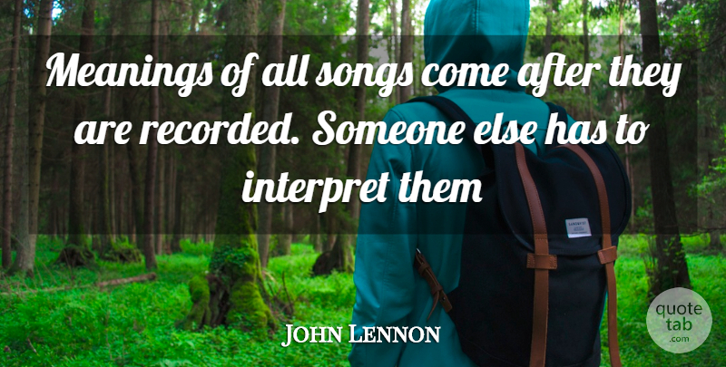 John Lennon Quote About Song: Meanings Of All Songs Come...